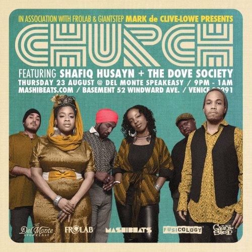 MdCL's CHURCH: SHAFIQ HUSAYN + THE DOVE SOCIETY plus guest DJ COLEMAN (Mochilla) | Los Angeles!